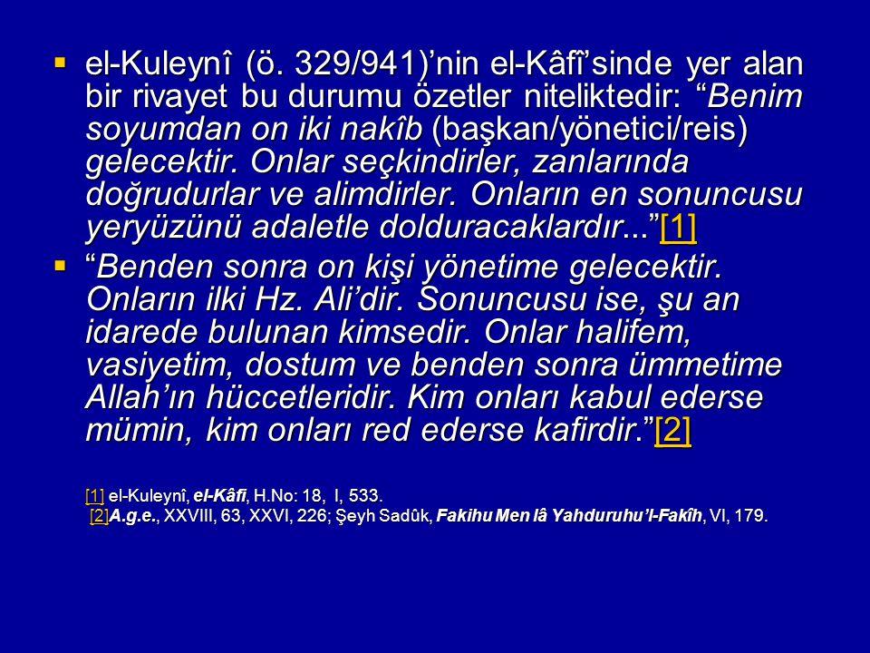 [1] el-Kuleynî, el-Kâfi, H.No: 18, I, 533.